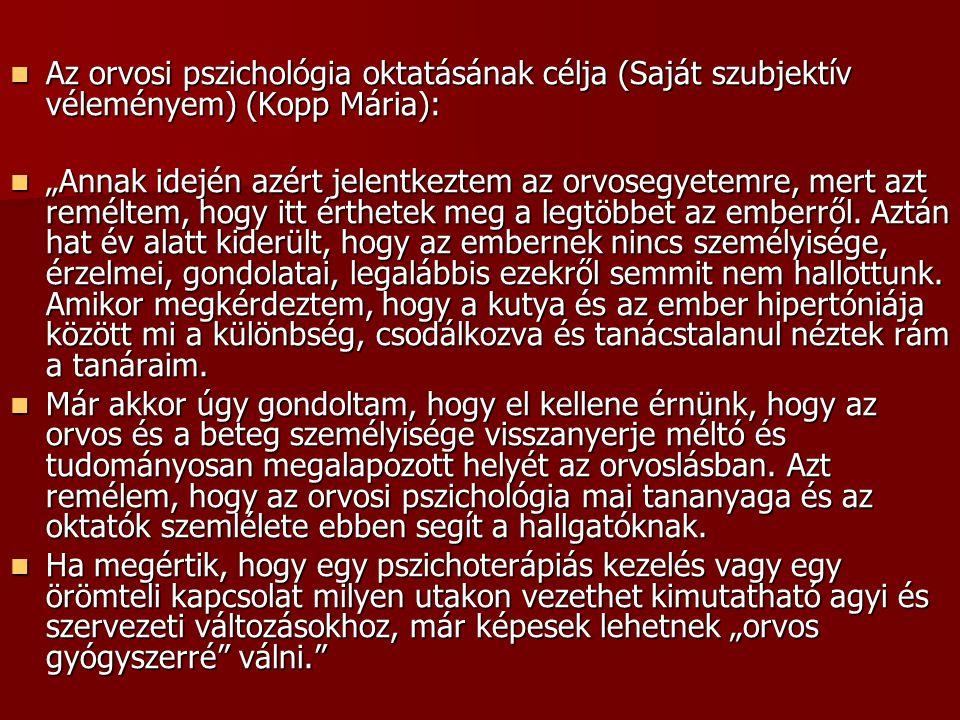Az orvosi pszichológia oktatásának célja (Saját szubjektív véleményem) (Kopp Mária):