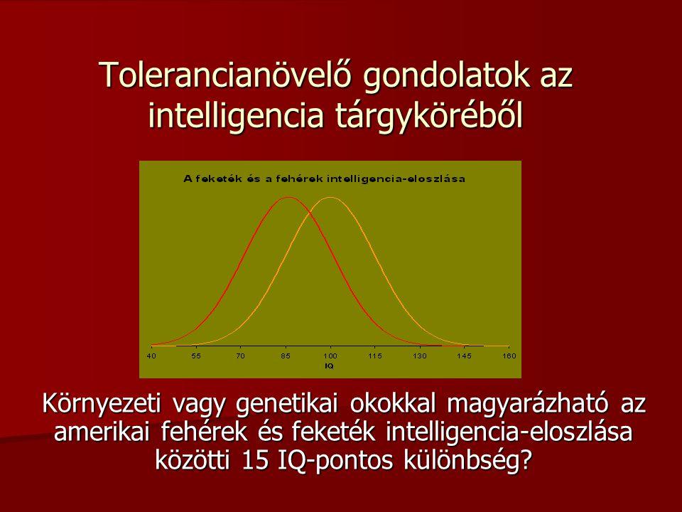 Tolerancianövelő gondolatok az intelligencia tárgyköréből