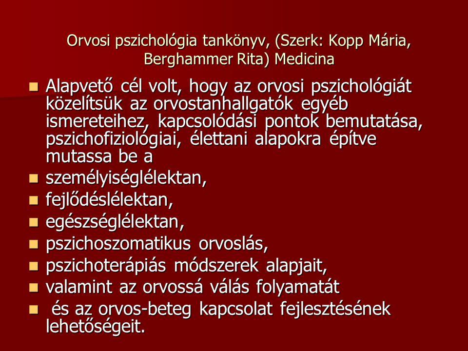 pszichoszomatikus orvoslás, pszichoterápiás módszerek alapjait,