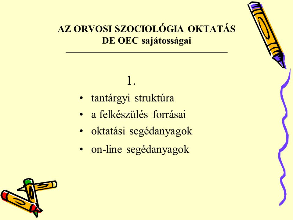 AZ ORVOSI SZOCIOLÓGIA OKTATÁS DE OEC sajátosságai