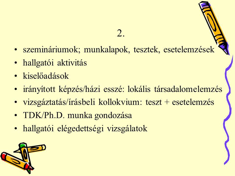 2. szemináriumok; munkalapok, tesztek, esetelemzések