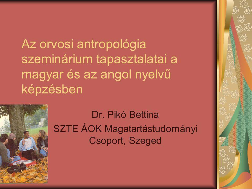 Dr. Pikó Bettina SZTE ÁOK Magatartástudományi Csoport, Szeged