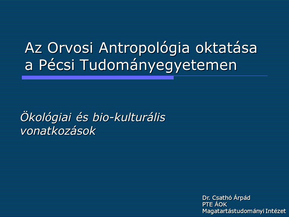 Az Orvosi Antropológia oktatása a Pécsi Tudományegyetemen