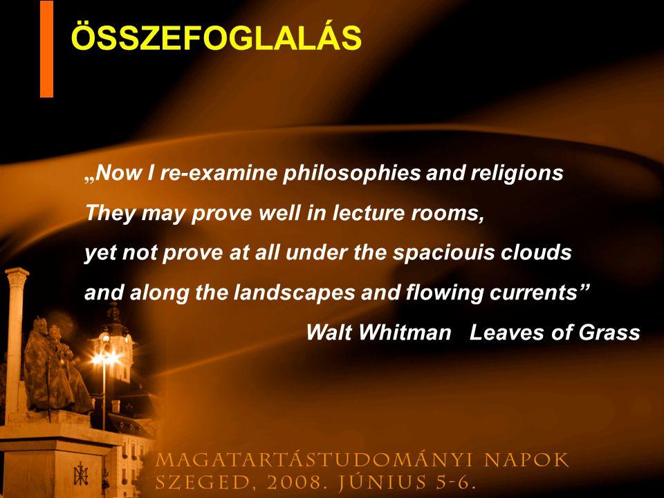 """ÖSSZEFOGLALÁS """"Now I re-examine philosophies and religions"""