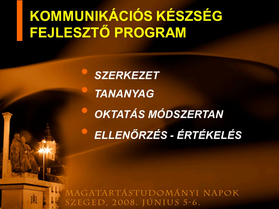 KOMMUNIKÁCIÓS KÉSZSÉG FEJLESZTŐ PROGRAM