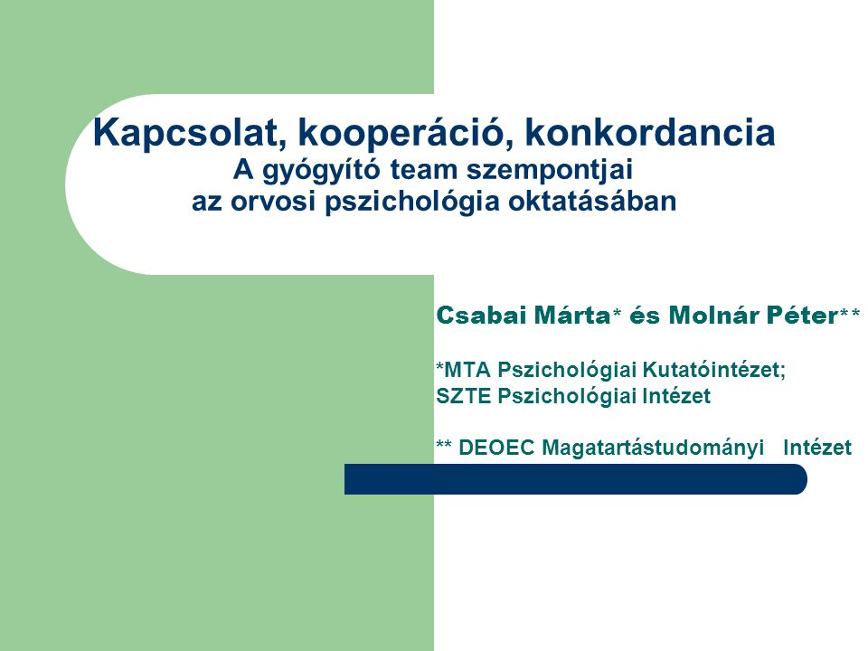 Kapcsolat, kooperáció, konkordancia A gyógyító team szempontjai az orvosi pszichológia oktatásában