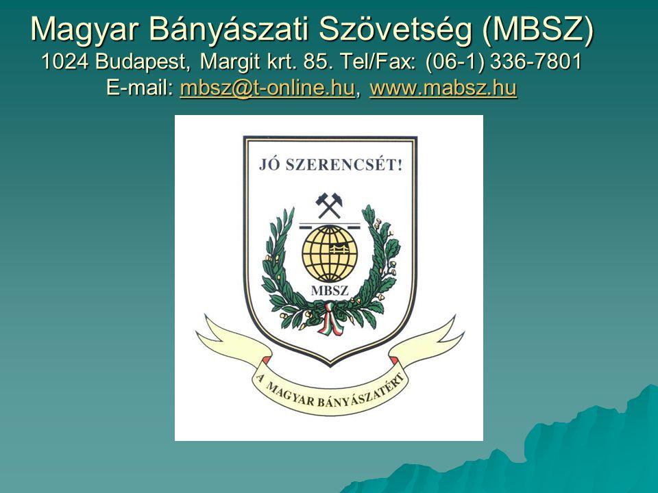 Magyar Bányászati Szövetség (MBSZ) 1024 Budapest, Margit krt. 85