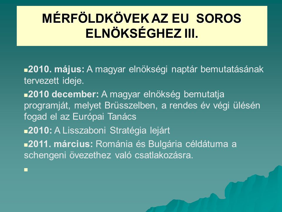 MÉRFÖLDKÖVEK AZ EU SOROS ELNÖKSÉGHEZ III.
