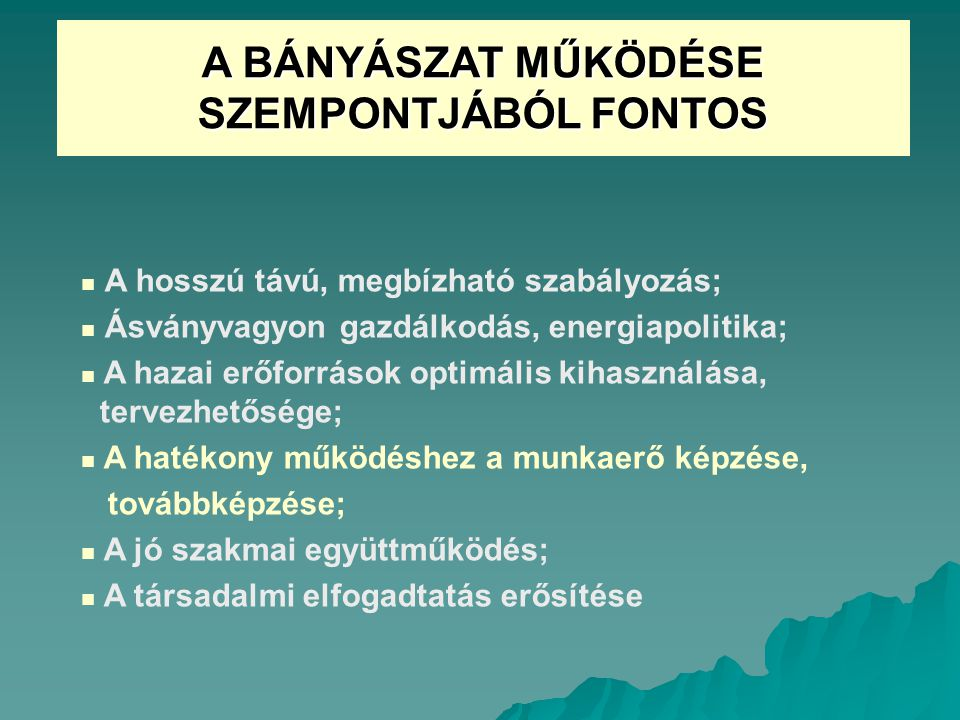 A BÁNYÁSZAT MŰKÖDÉSE SZEMPONTJÁBÓL FONTOS