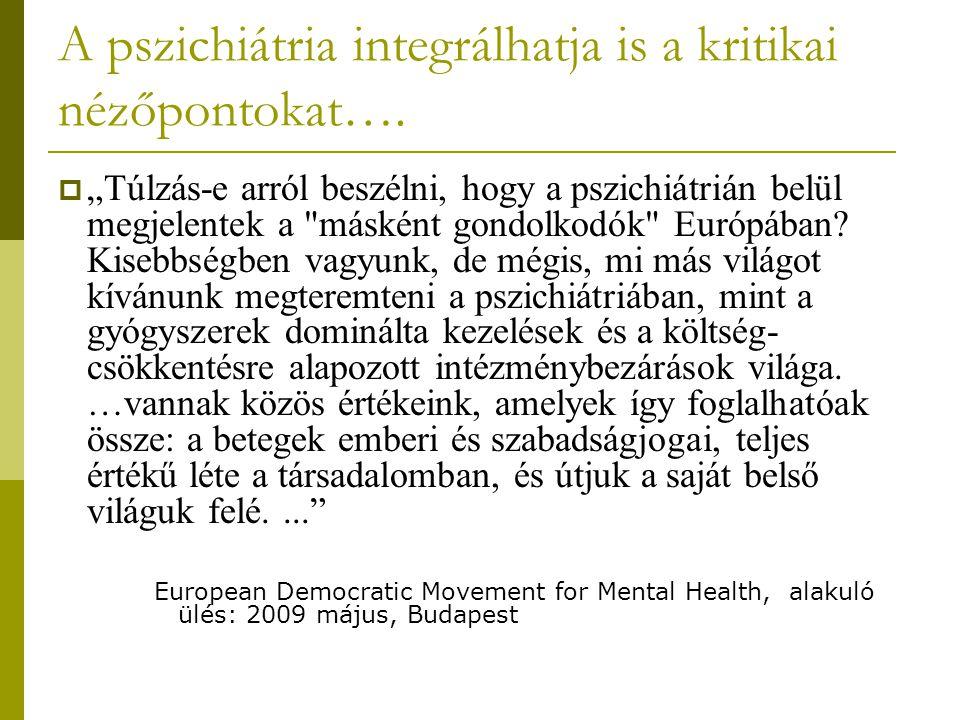 A pszichiátria integrálhatja is a kritikai nézőpontokat….