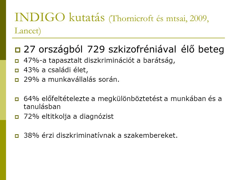 INDIGO kutatás (Thornicroft és mtsai, 2009, Lancet)