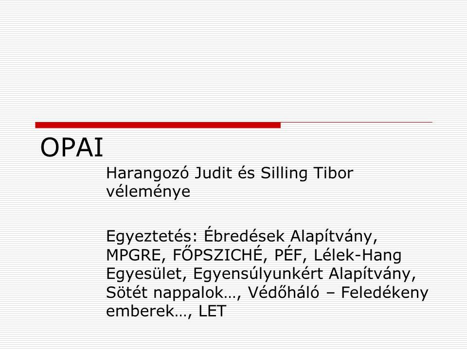 OPAI Harangozó Judit és Silling Tibor véleménye
