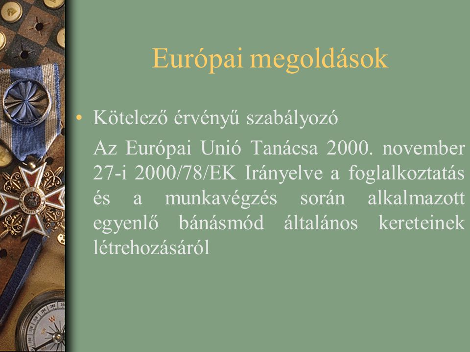 Európai megoldások Kötelező érvényű szabályozó