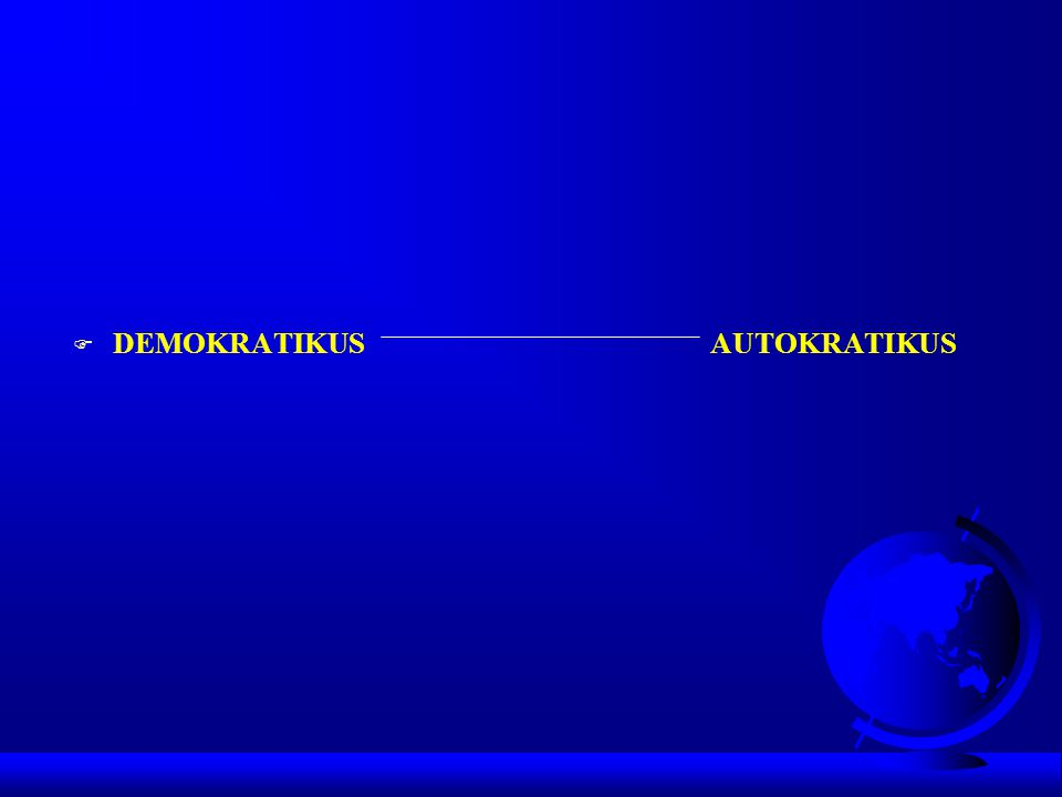 DEMOKRATIKUS AUTOKRATIKUS