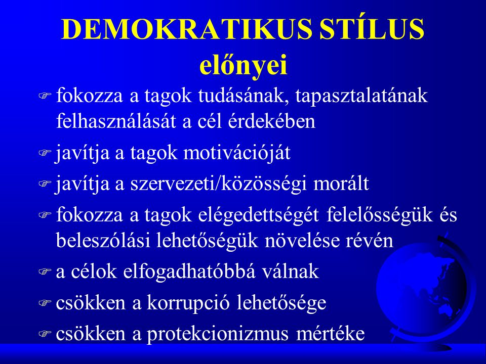 DEMOKRATIKUS STÍLUS előnyei
