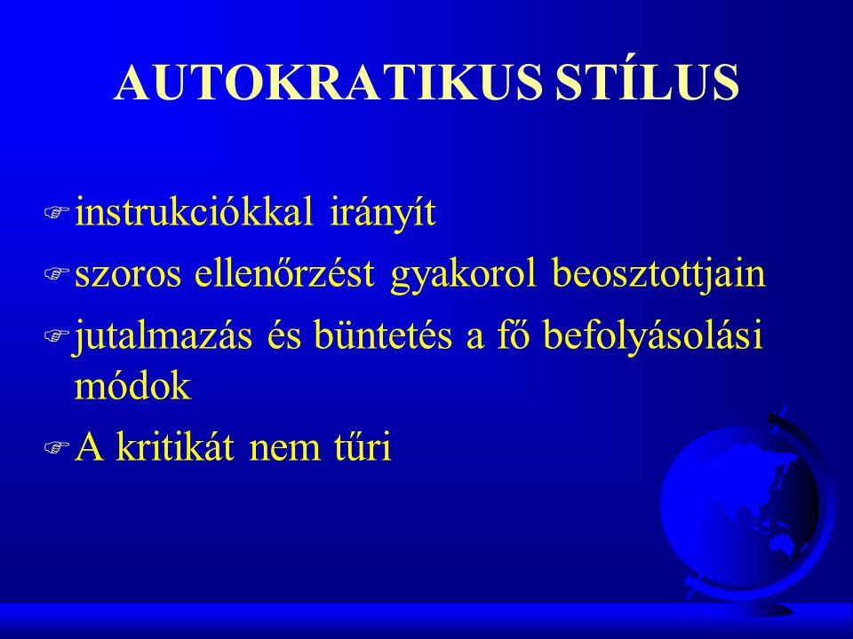AUTOKRATIKUS STÍLUS instrukciókkal irányít