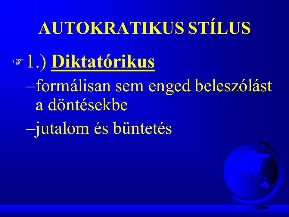 1.) Diktatórikus AUTOKRATIKUS STÍLUS
