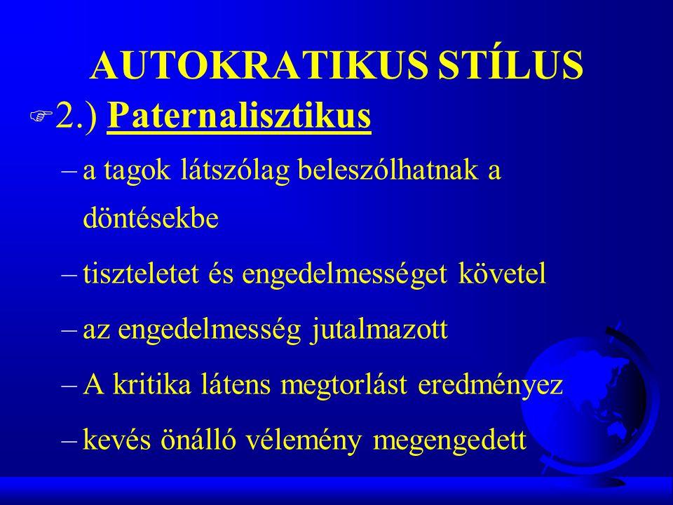 AUTOKRATIKUS STÍLUS 2.) Paternalisztikus