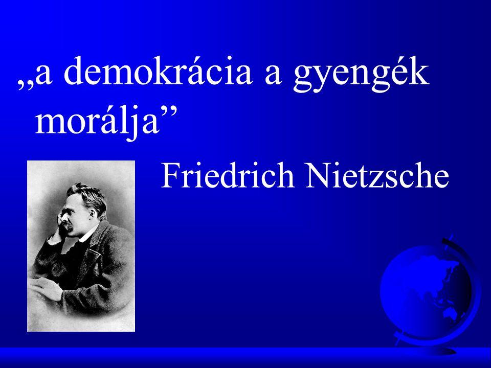 """""""a demokrácia a gyengék morálja"""