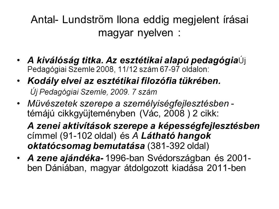 Antal- Lundström Ilona eddig megjelent írásai magyar nyelven :