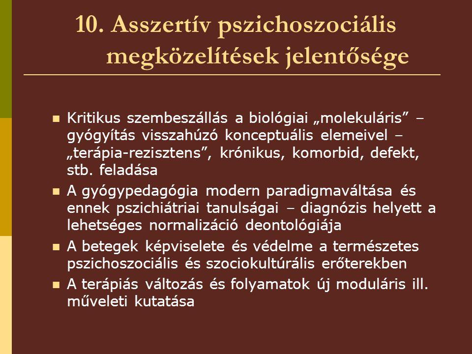 10. Asszertív pszichoszociális megközelítések jelentősége