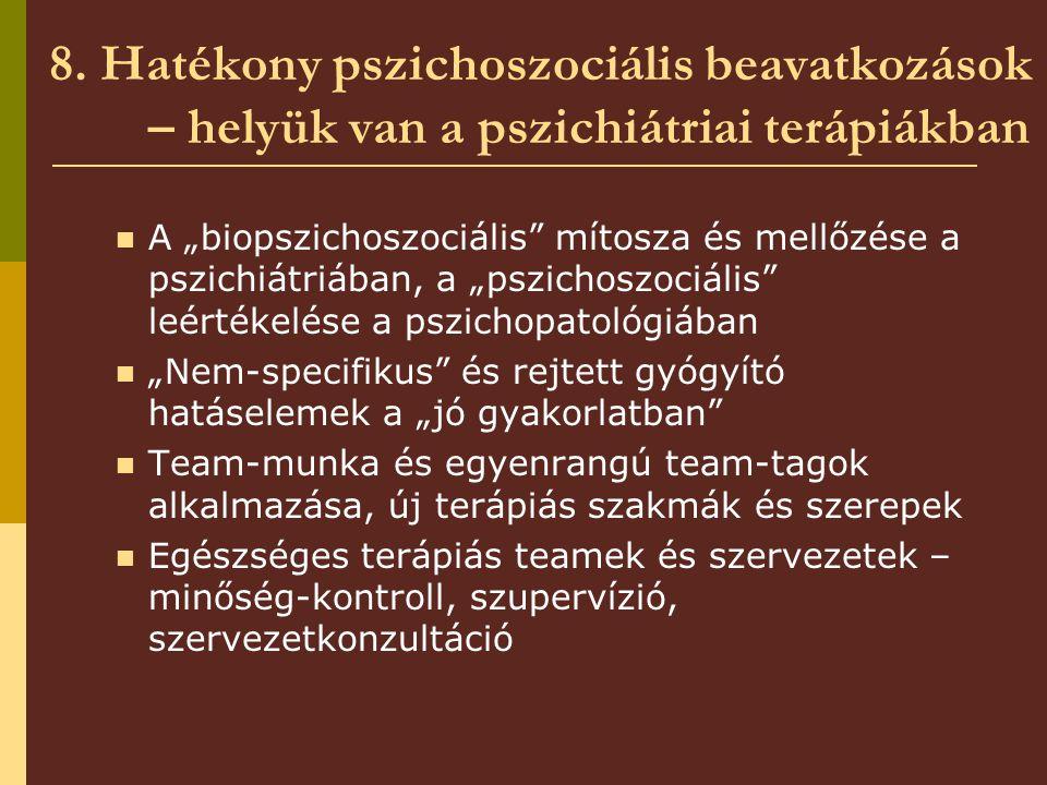 8. Hatékony pszichoszociális beavatkozások – helyük van a pszichiátriai terápiákban