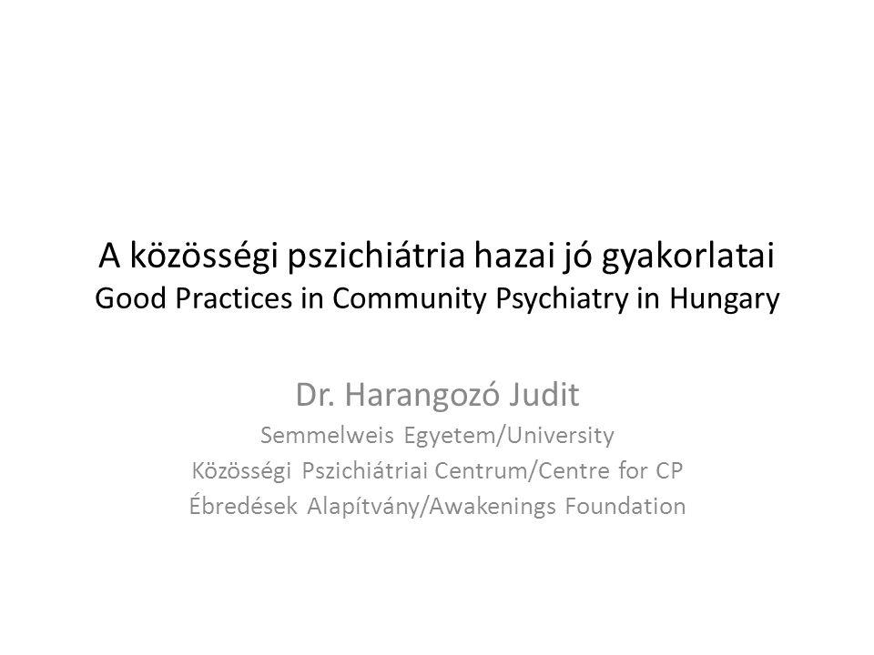 A közösségi pszichiátria hazai jó gyakorlatai Good Practices in Community Psychiatry in Hungary