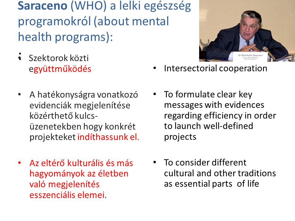 Saraceno (WHO) a lelki egészség programokról (about mental health programs): :