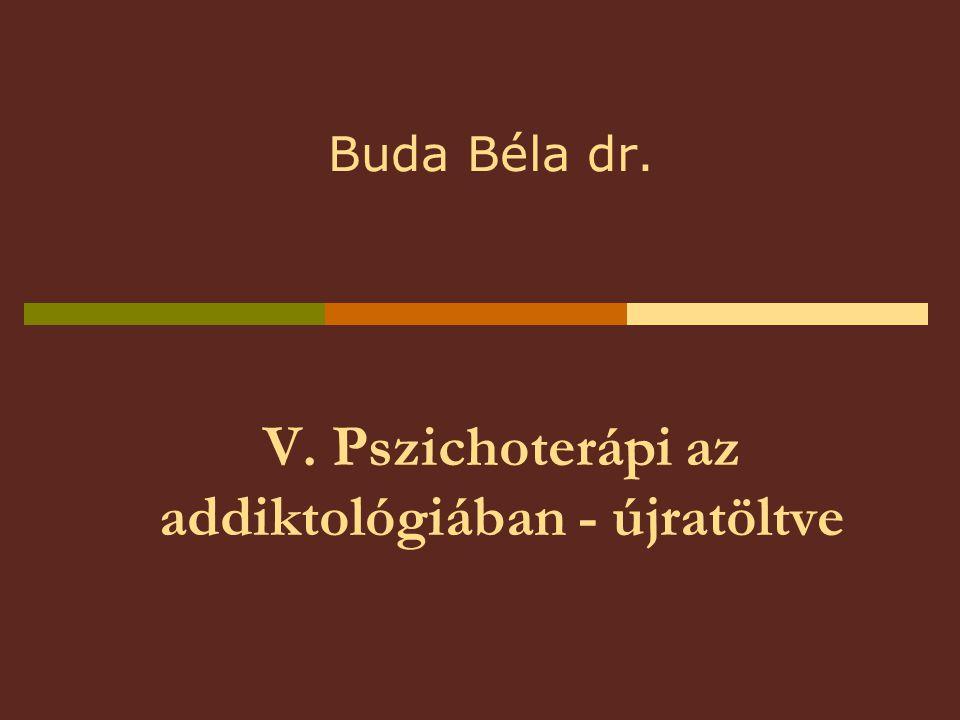 V. Pszichoterápi az addiktológiában - újratöltve