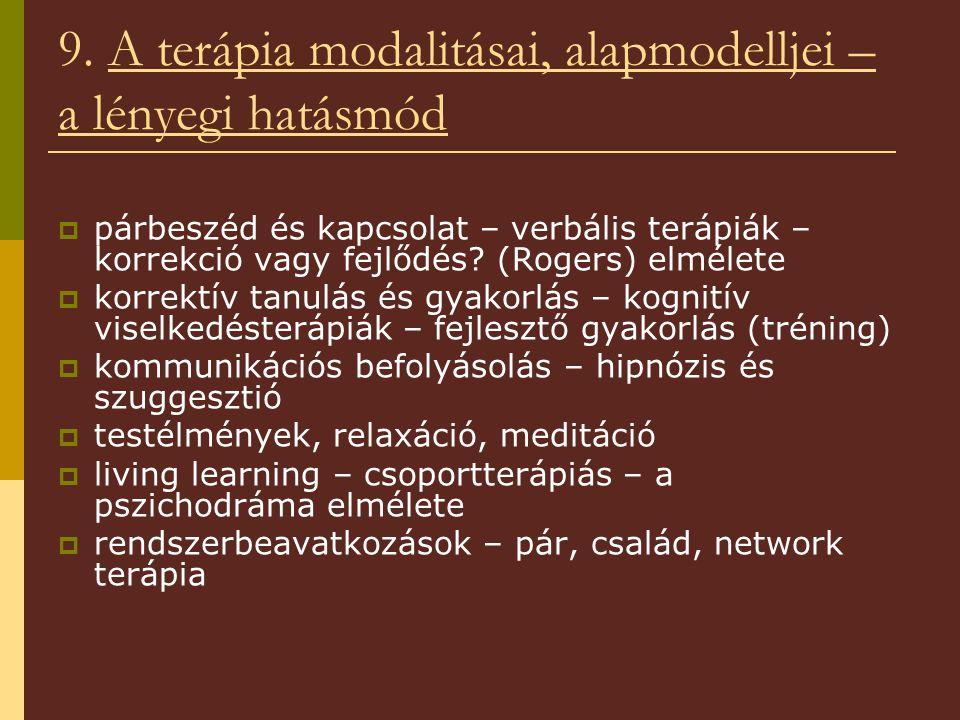 9. A terápia modalitásai, alapmodelljei – a lényegi hatásmód