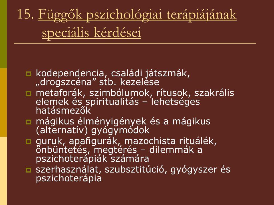 15. Függők pszichológiai terápiájának speciális kérdései