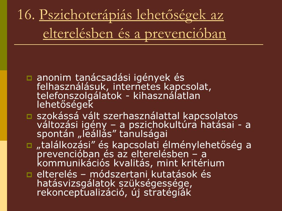 16. Pszichoterápiás lehetőségek az elterelésben és a prevencióban