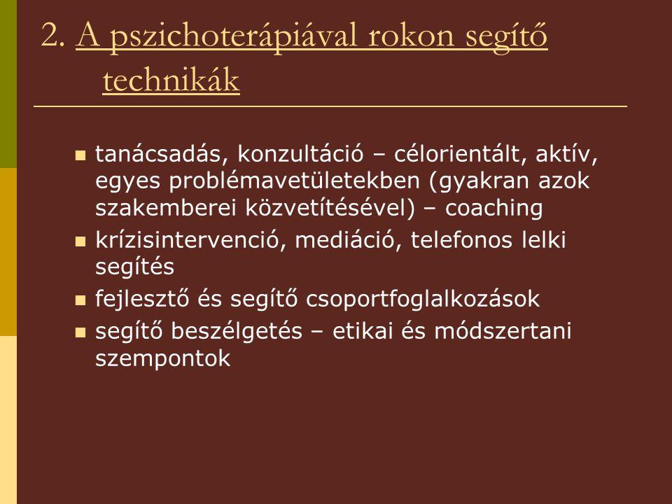 2. A pszichoterápiával rokon segítő technikák