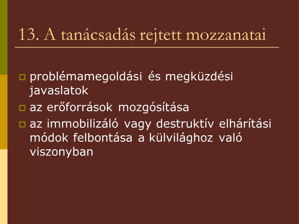 13. A tanácsadás rejtett mozzanatai