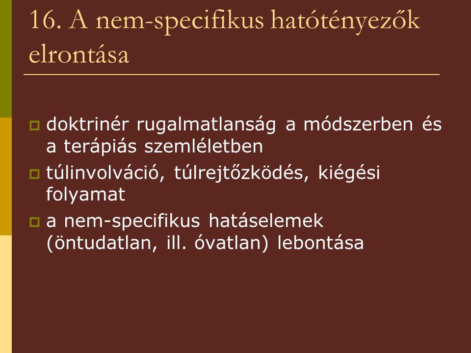 16. A nem-specifikus hatótényezők elrontása