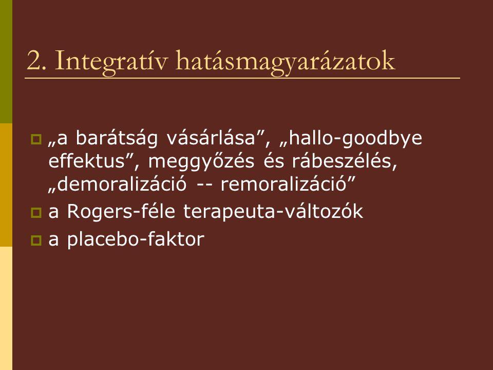 2. Integratív hatásmagyarázatok
