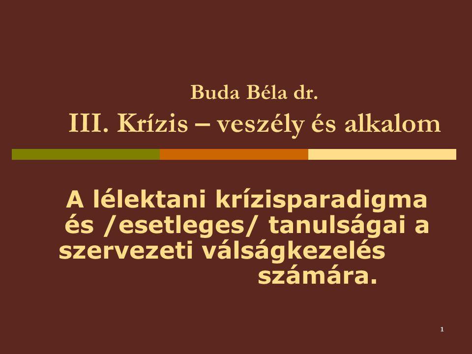 Buda Béla dr. III. Krízis – veszély és alkalom