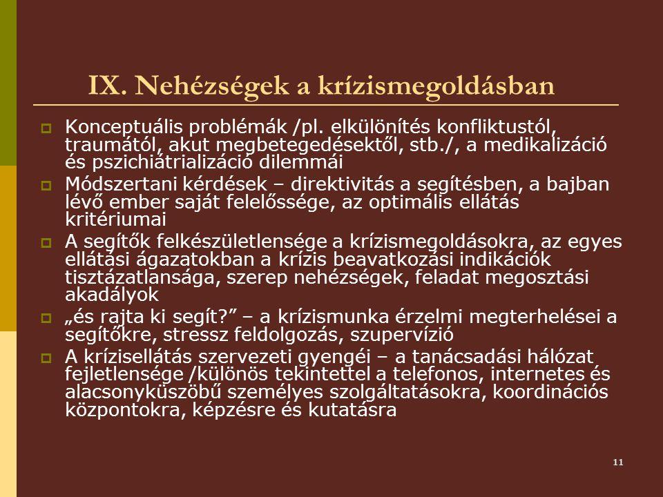 IX. Nehézségek a krízismegoldásban
