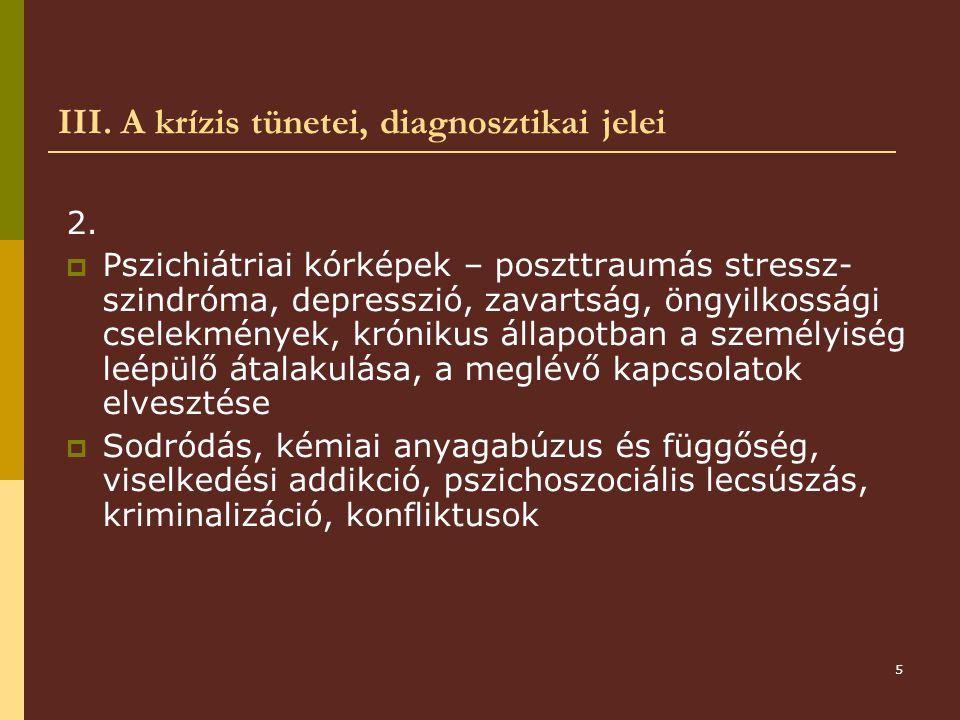 III. A krízis tünetei, diagnosztikai jelei