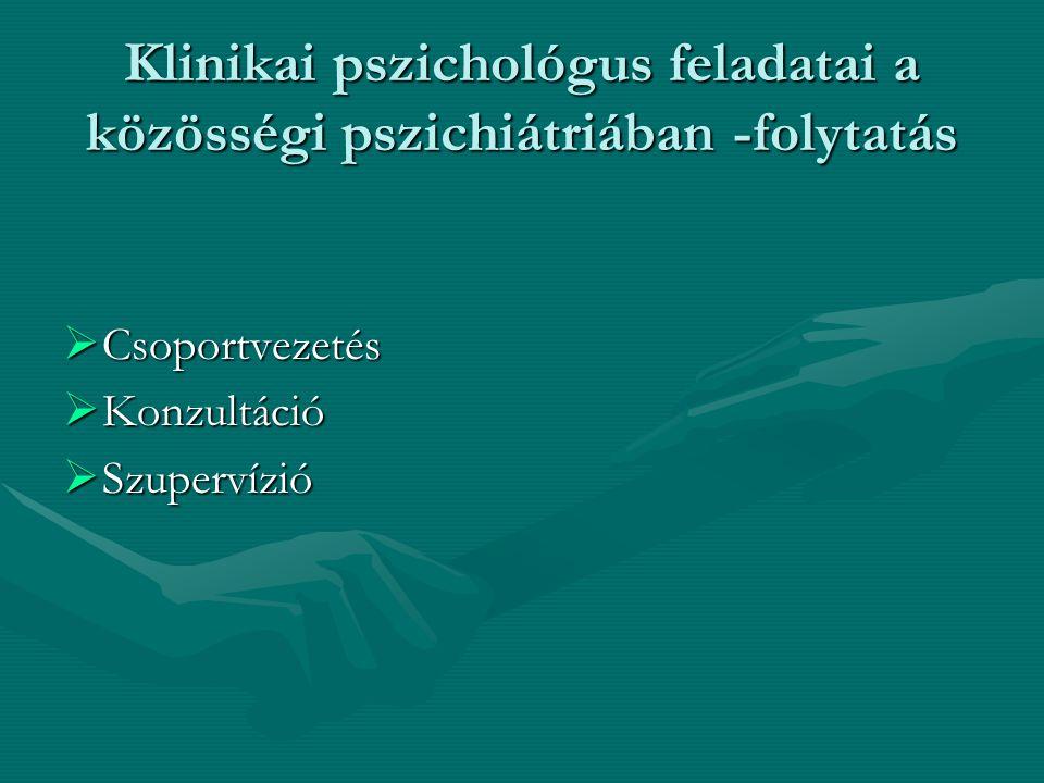Klinikai pszichológus feladatai a közösségi pszichiátriában -folytatás