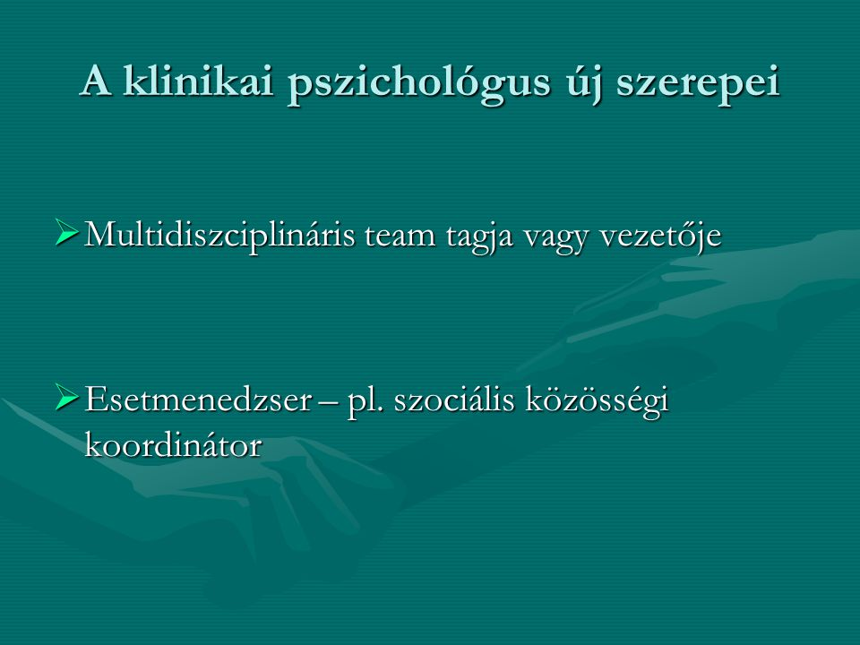 A klinikai pszichológus új szerepei