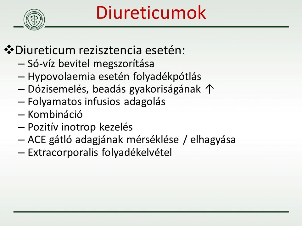 Diureticumok Diureticum rezisztencia esetén: