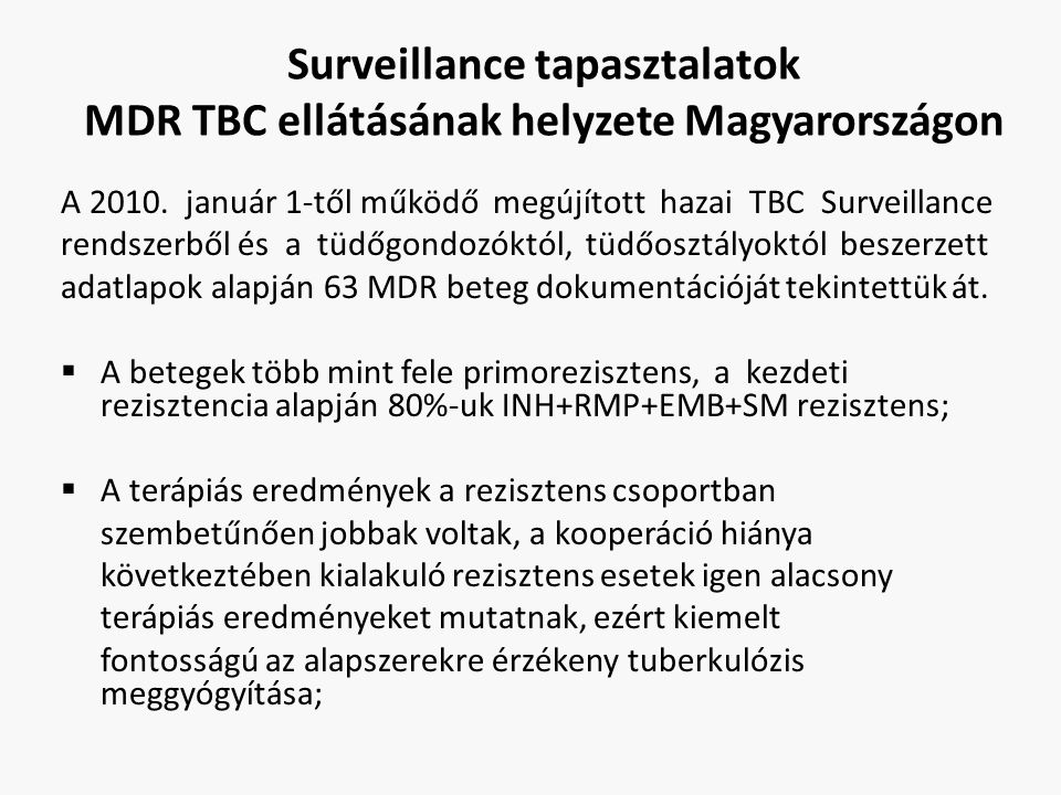 Surveillance tapasztalatok MDR TBC ellátásának helyzete Magyarországon