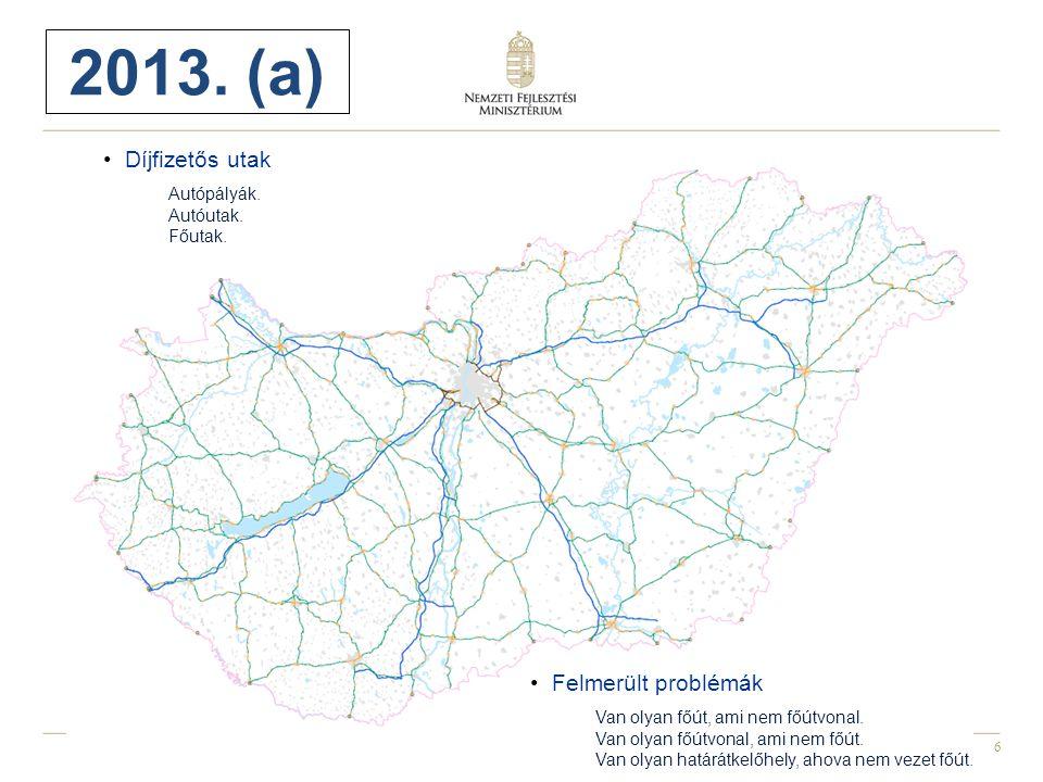 2013. (a) Díjfizetős utak Felmerült problémák Autópályák. Autóutak.