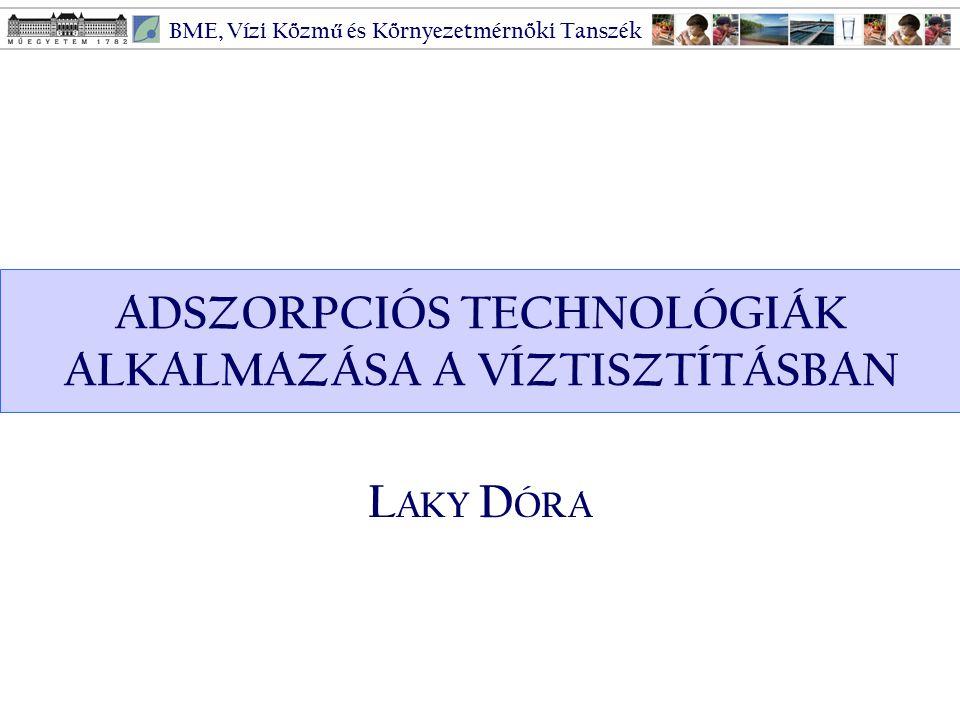 ADSZORPCIÓS TECHNOLÓGIÁK ALKALMAZÁSA A VÍZTISZTÍTÁSBAN