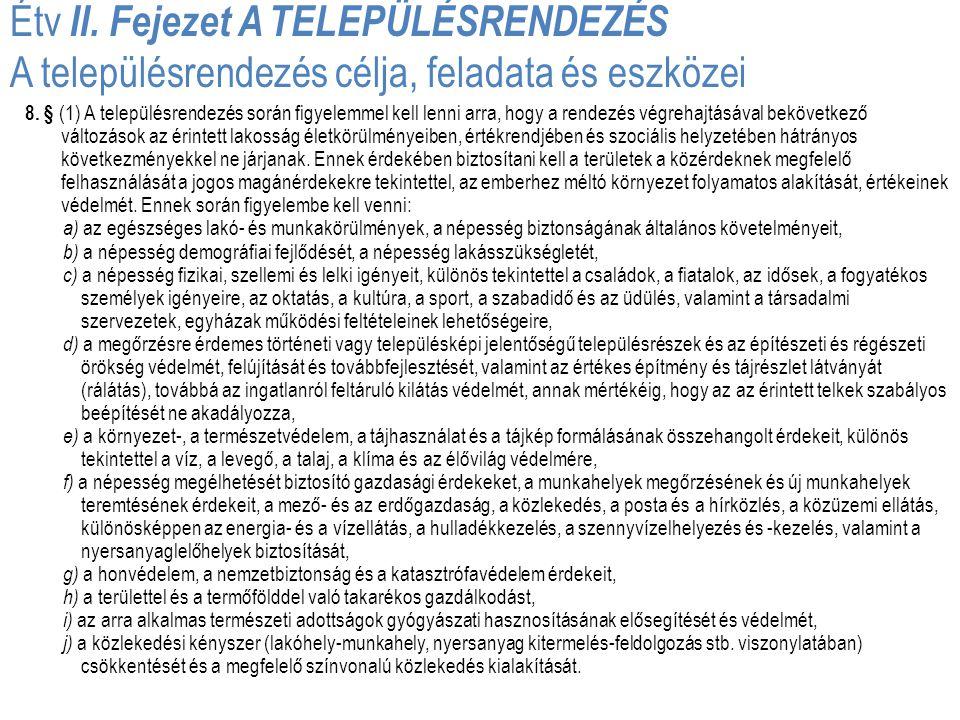 Étv II. Fejezet A TELEPÜLÉSRENDEZÉS A településrendezés célja, feladata és eszközei
