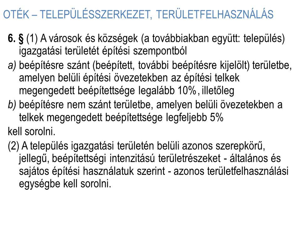 OTÉK – TELEPÜLÉSSZERKEZET, TERÜLETFELHASZNÁLÁS