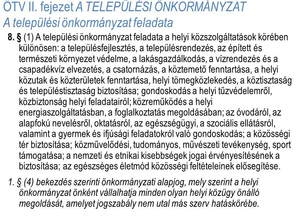ÖTV II. fejezet A TELEPÜLÉSI ÖNKORMÁNYZAT A települési önkormányzat feladata