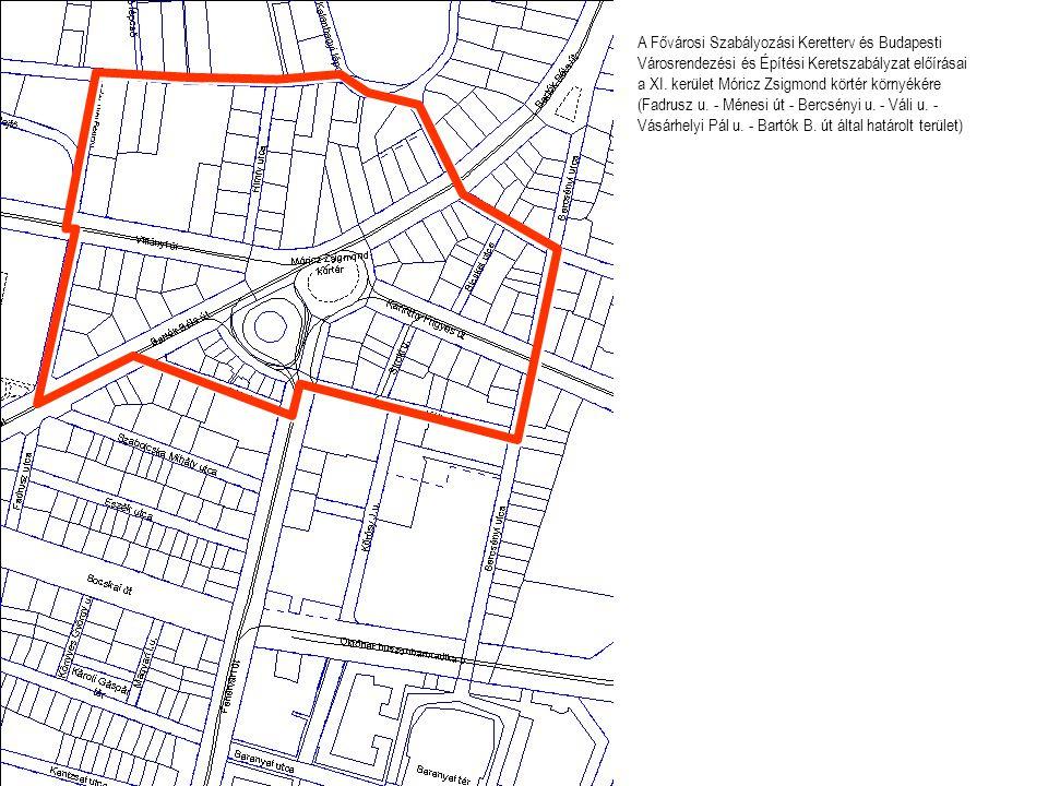 A Fővárosi Szabályozási Keretterv és Budapesti Városrendezési és Építési Keretszabályzat előírásai a XI.
