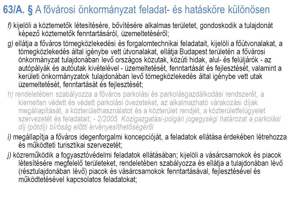 63/A. § A fővárosi önkormányzat feladat- és hatásköre különösen